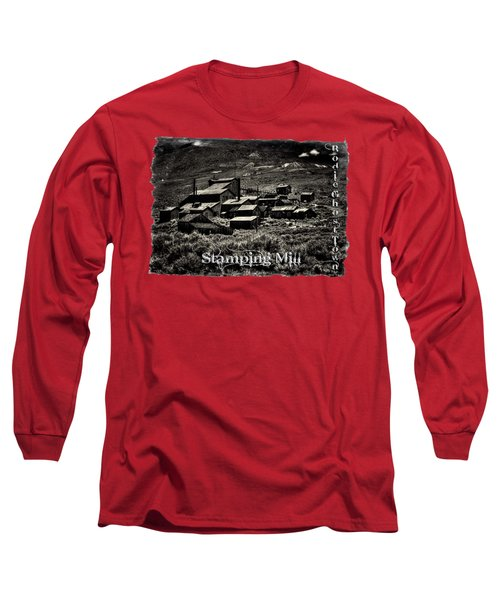 Bodie Ghost Town Stamping Mill Long Sleeve T-Shirt