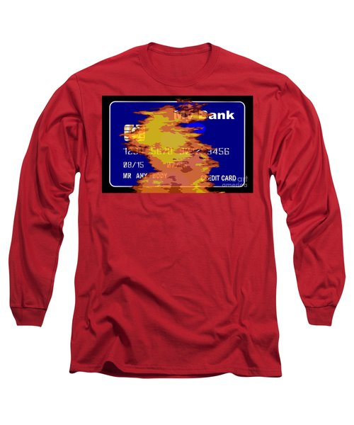 Burning Credit Card Long Sleeve T-Shirt