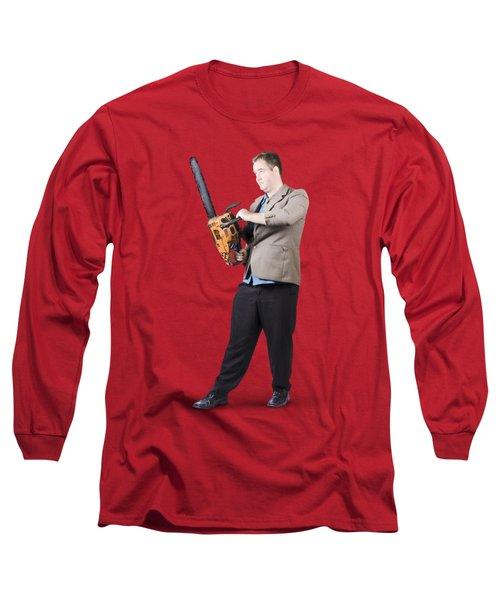 Long Sleeve T-Shirt featuring the photograph Businessman Holding Portable Chainsaw by Jorgo Photography - Wall Art Gallery