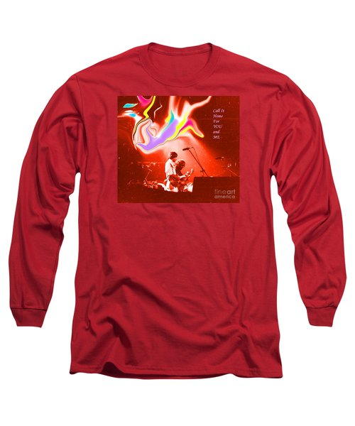 Grateful Dead - Call It Home For You And Me - Grateful Dead Long Sleeve T-Shirt by Susan Carella