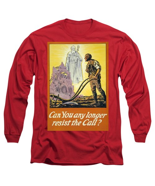 Can You Any Longer Resist The Call Long Sleeve T-Shirt