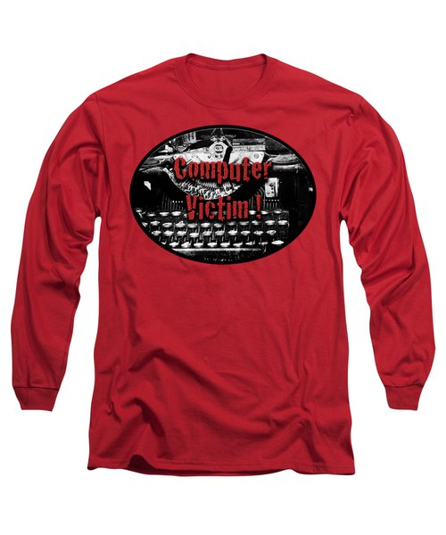 Long Sleeve T-Shirt featuring the photograph Computer Victim by Phyllis Denton