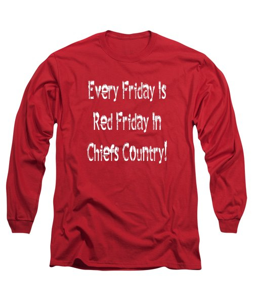 Long Sleeve T-Shirt featuring the digital art Every Friday Is Red Friday In Chiefs Country 2 by Andee Design