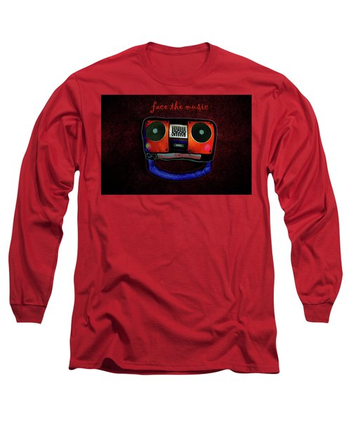 Face The Music Long Sleeve T-Shirt