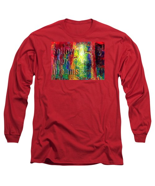 Follow Your Dreams Embossed Long Sleeve T-Shirt