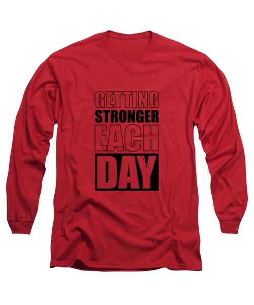 Getting Stronger Each Day Gym Motivational Quotes Poster Long Sleeve T-Shirt