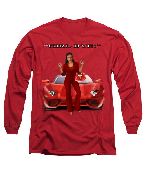 Girl Bye Long Sleeve T-Shirt