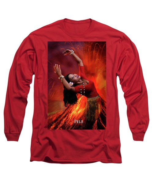Goddess Pele Long Sleeve T-Shirt by David Clanton