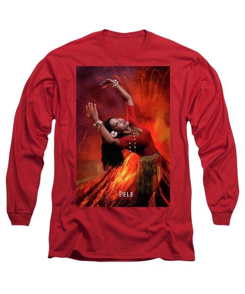 Goddess Pele Long Sleeve T-Shirt