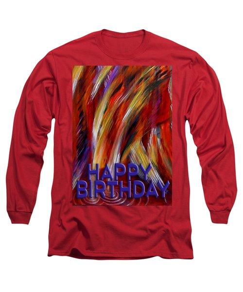 Happy Birthday  Long Sleeve T-Shirt