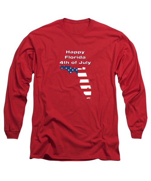 Happy Florida 4th Of July Long Sleeve T-Shirt