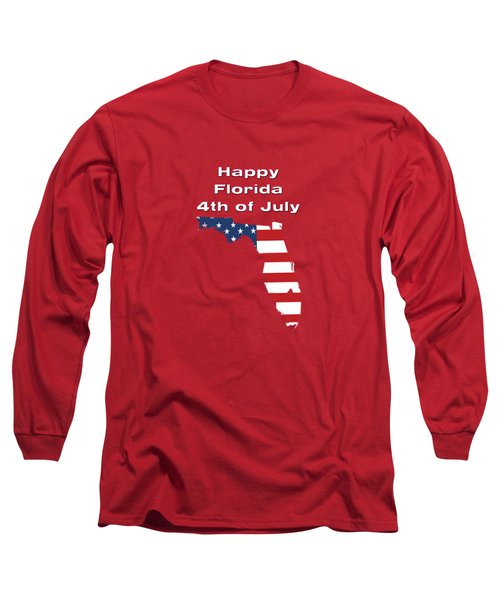 Happy Florida 4th Of July Long Sleeve T-Shirt