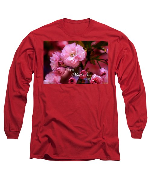 Long Sleeve T-Shirt featuring the photograph Happy Mothers Day Spring Pink Cherry Blossoms by Shelley Neff