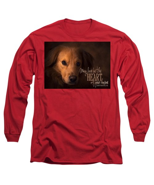 Heart Of Your Home  Long Sleeve T-Shirt