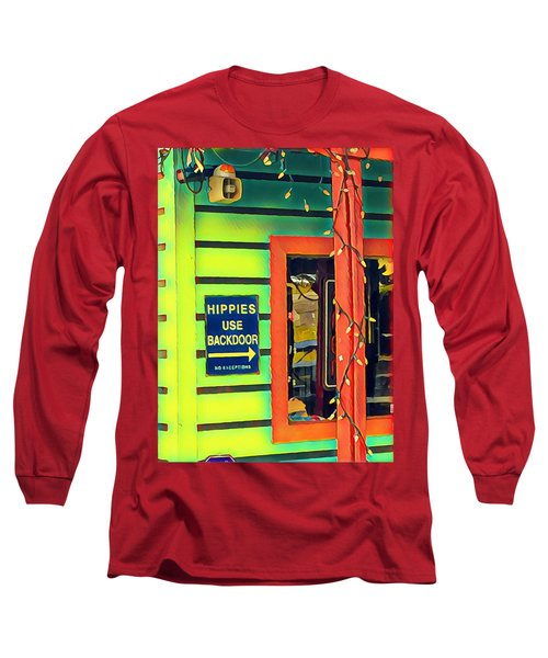 Hippies Use Backdoor Long Sleeve T-Shirt