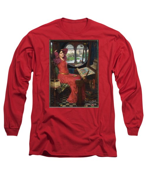 I Am Half-sick Of Shadows, Said The Lady Of Shalott Long Sleeve T-Shirt