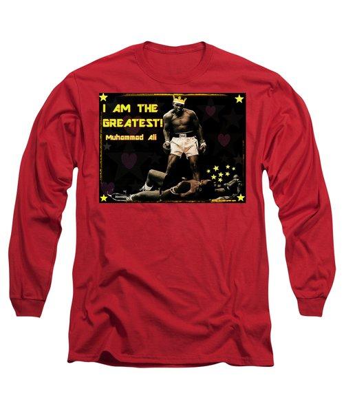 I Am The Greatest Long Sleeve T-Shirt by Peter Gumaer Ogden