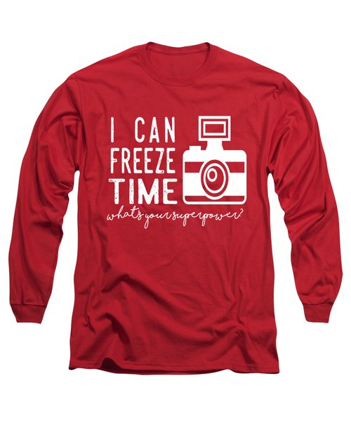 I Can Freeze Time Long Sleeve T-Shirt