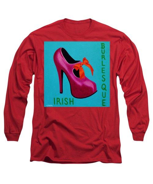 Irish Burlesque Shoe    Long Sleeve T-Shirt by John  Nolan