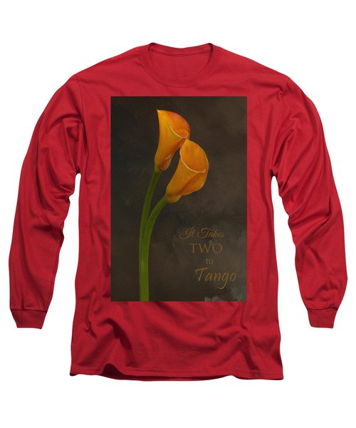 It Takes Two To Tango With Message Long Sleeve T-Shirt