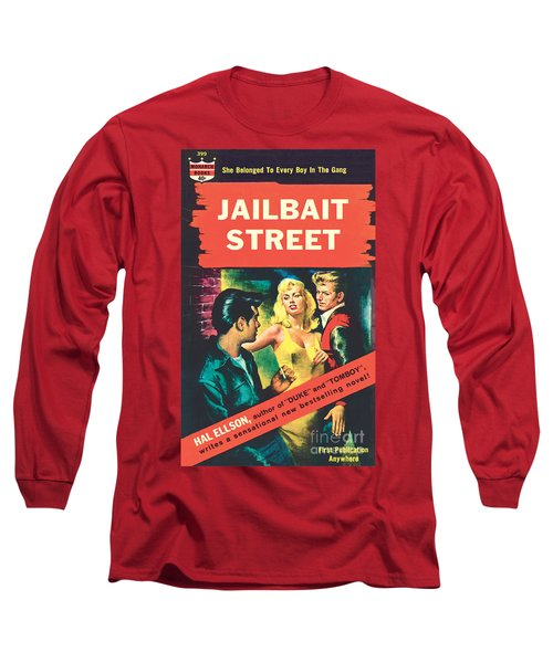 Jailbait Street Long Sleeve T-Shirt by Ray Johnson