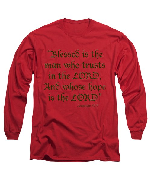 Jeremiah 17 7 Blessed Is The Man Long Sleeve T-Shirt by M K  Miller