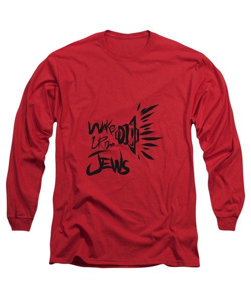 Jews Wake Up Long Sleeve T-Shirt