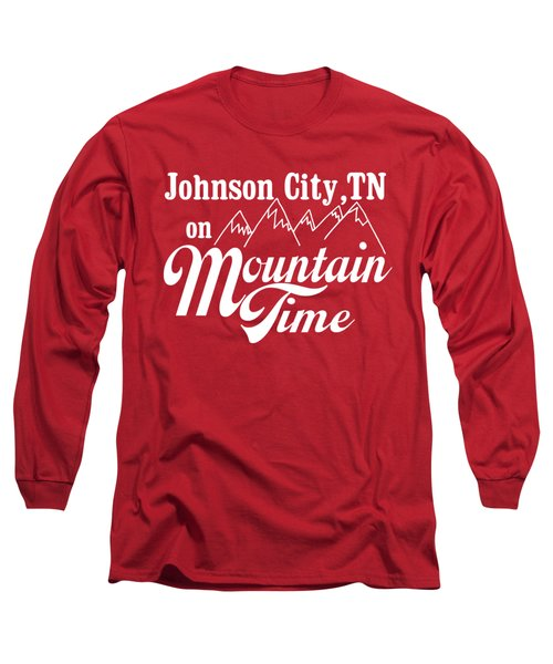 Johnson City Tn On Mountain Time Long Sleeve T-Shirt