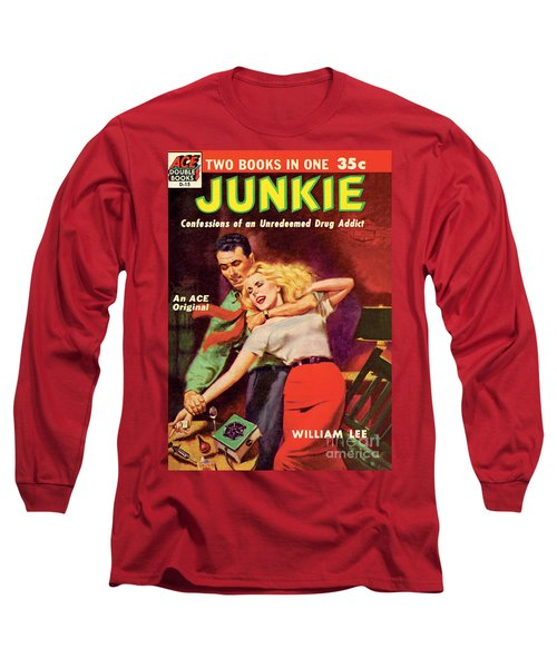 Junkie Long Sleeve T-Shirt
