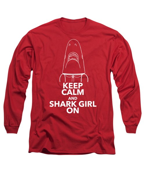 Keep Calm And Shark Girl On Long Sleeve T-Shirt