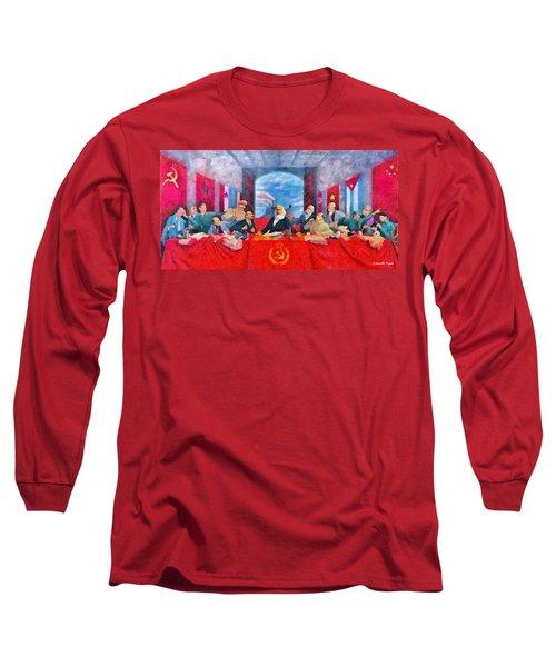 Last Communist Supper 30 - Da Long Sleeve T-Shirt