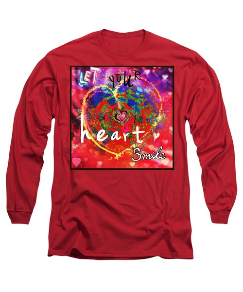 Let Your Heart Smile Long Sleeve T-Shirt