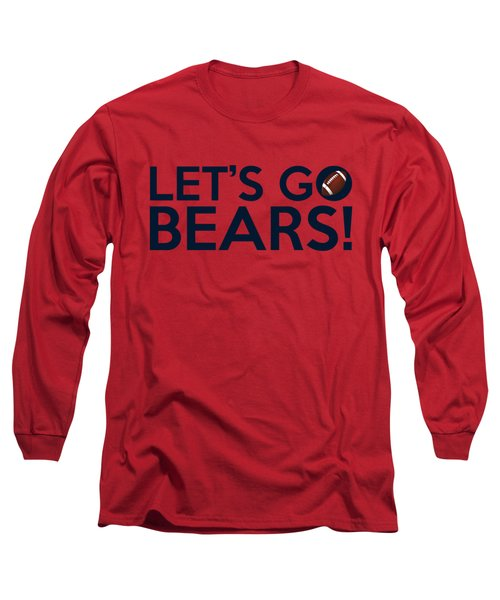 Let's Go Bears Long Sleeve T-Shirt