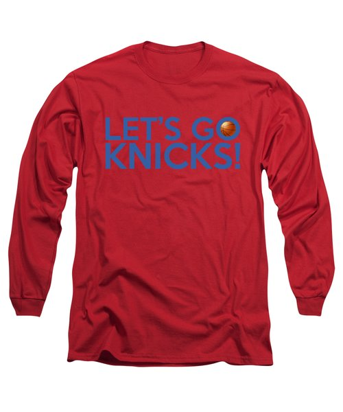 Let's Go Knicks Long Sleeve T-Shirt by Florian Rodarte