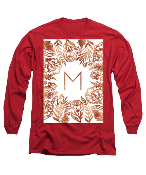 Letter M - Rose Gold Glitter Flowers Long Sleeve T-Shirt