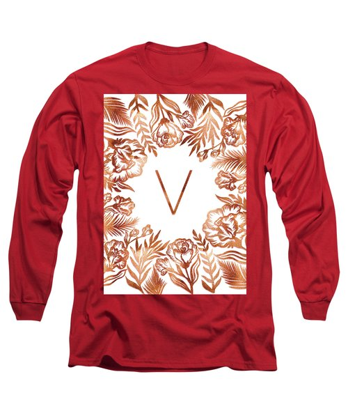 Letter V - Rose Gold Glitter Flowers Long Sleeve T-Shirt
