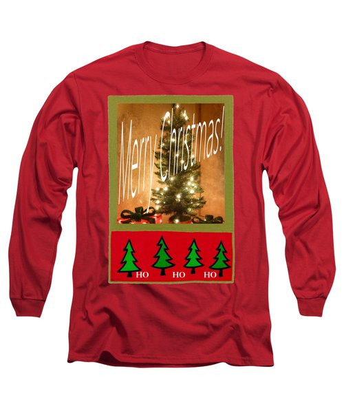 Merry Christmas Hohoho Long Sleeve T-Shirt by Barbie Corbett-Newmin