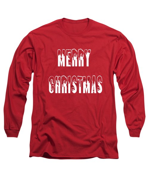 Merry Christmas Tee Long Sleeve T-Shirt