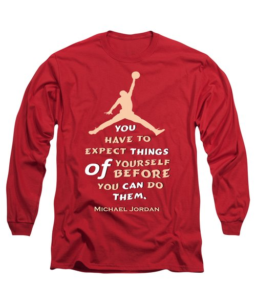 Michael Jordan Famous Basketball Players Quotes Long Sleeve T-Shirt by Creative Ideaz