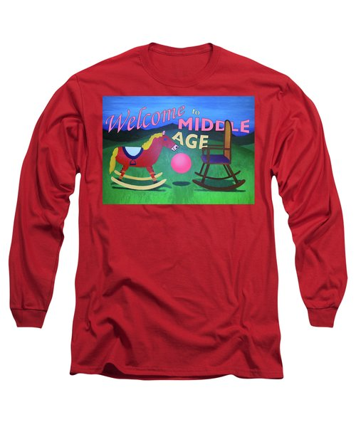 Middle Age Birthday Card Long Sleeve T-Shirt