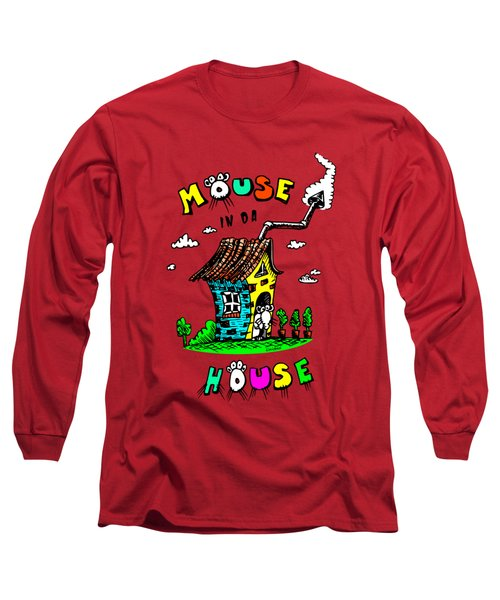 Mouse In Da House Long Sleeve T-Shirt by Kim Gauge