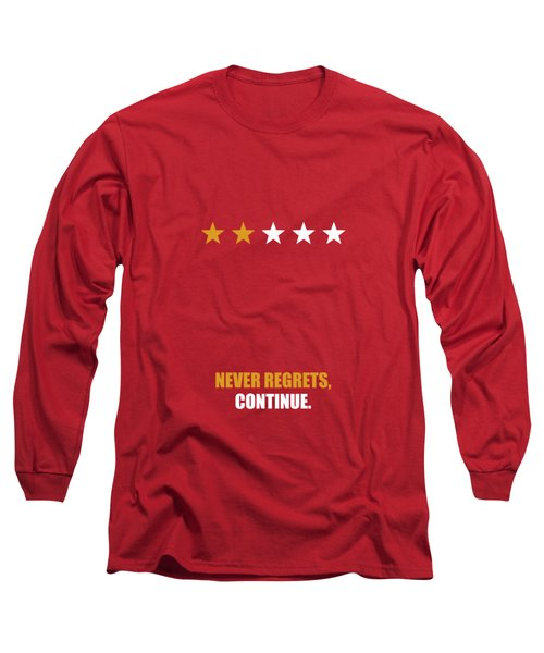 Never Regrets, Continue Motivational Quotes Poster Long Sleeve T-Shirt