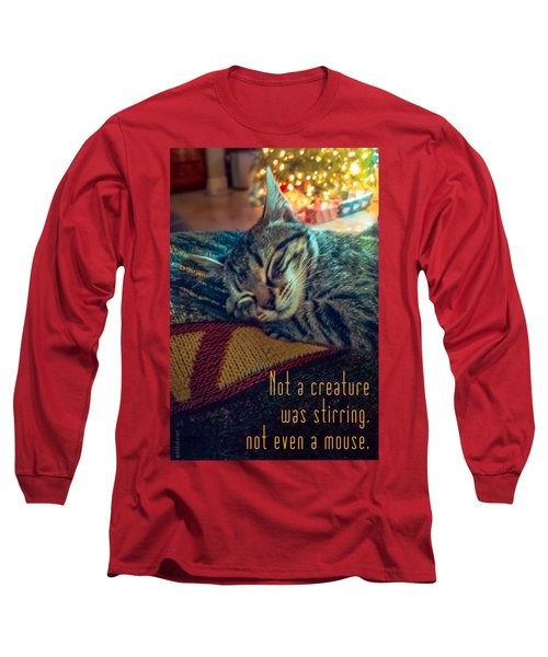 Not A Creature Was Stirring Long Sleeve T-Shirt by Debbie Karnes