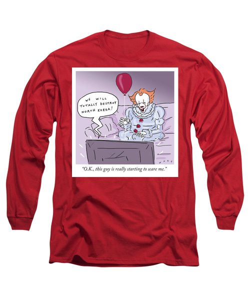 Ok This Guy Is Really Starting To Scare Me Long Sleeve T-Shirt