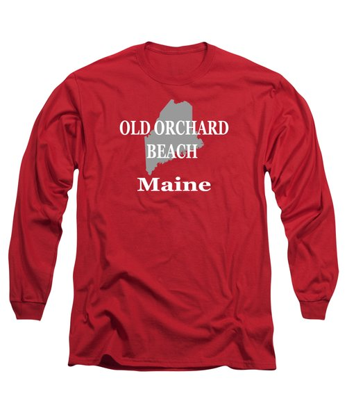 Long Sleeve T-Shirt featuring the photograph Old Orchard Beach Maine State City And Town Pride  by Keith Webber Jr