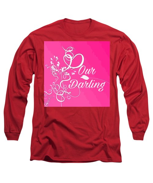 Our Darling On Pink Background Long Sleeve T-Shirt