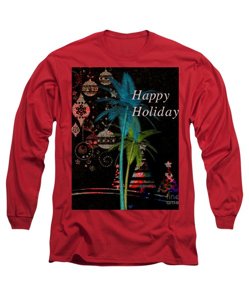 Long Sleeve T-Shirt featuring the digital art Palm Trees Happy Holidays by Megan Dirsa-DuBois