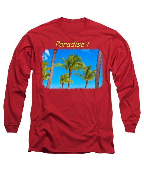 Paradise 2 Long Sleeve T-Shirt