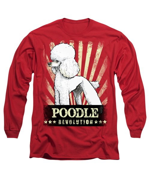 Poodle Revolution Long Sleeve T-Shirt
