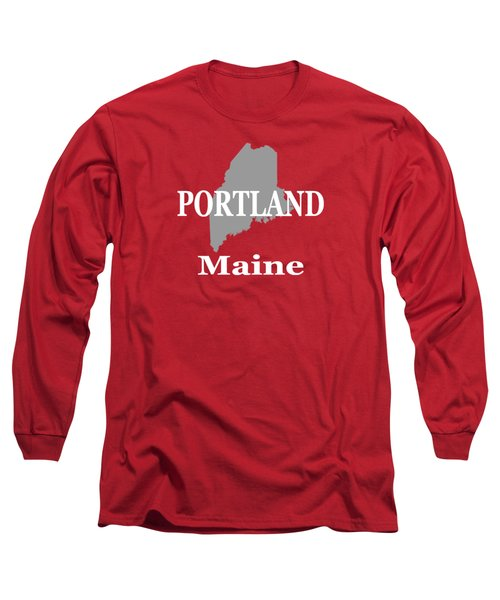Long Sleeve T-Shirt featuring the photograph Portland Maine State City And Town Pride  by Keith Webber Jr